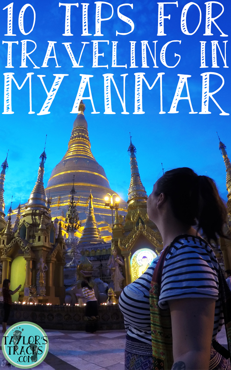 10 Tips for Traveling in Myanmar www.taylorstracks.com