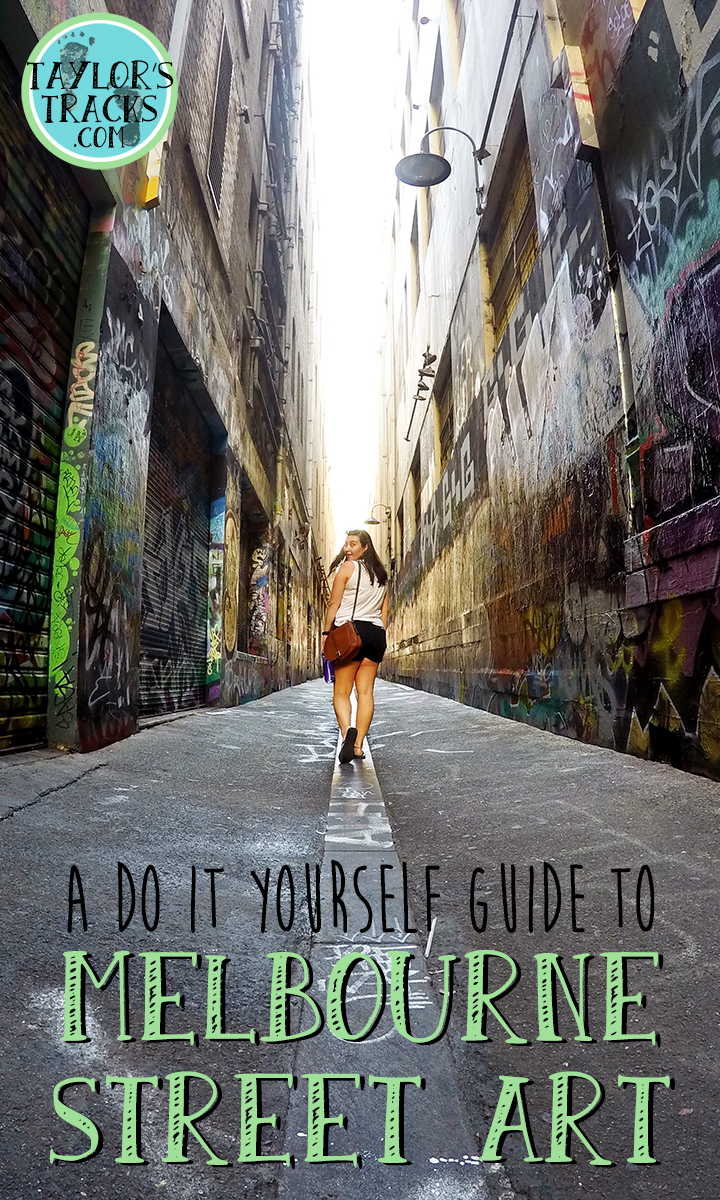Guide to Melbourne Street Art www.taylorstracks.com