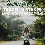 Avoid the most common Southeast Asia travel mistakes with this quick Southeast Asia guide that will help you save money, travel smarter and to know what to look out for in Thailand, Vietnam, Indonesia, Myanmar, Laos, Cambodia and the Philippines.