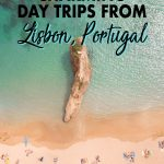 These charming Lisbon day trips are going to make you want to add a day or two to your Portugal trip. Click to find the perfect day tour for history, architecture, beaches, water adventures and wine tastings.