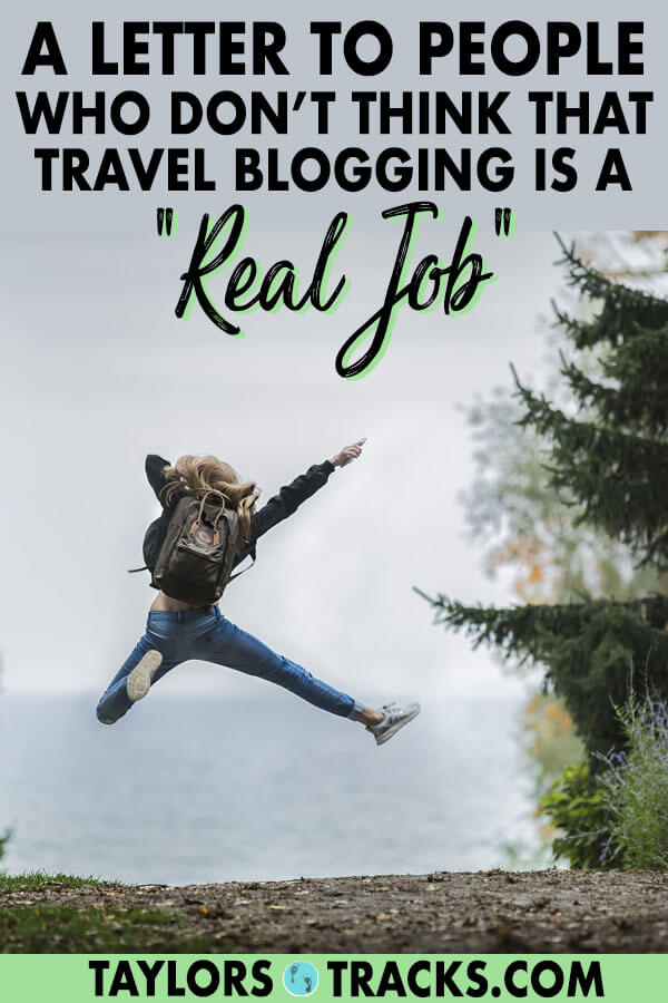 I'm a travel blogger, a travel blogger that makes a full-time income off of my blog and some freelancing work on the side, yet people continue to ask me when I'm going to get a different job. I explain it all and break it down for those who are confused as what travel blogging actually is. #travelblog #travelblogger #blog #travel
