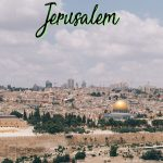 These Jerusalem tours and day trips from Jerusalem will allow you to dive deep into the cultures and religious sites of Jerusalem and will get you exploring into the Judean Desert, into the West Bank and more.
