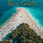 Brac island is a beautiful destination that I suggest adding to your Croatia trip. There are a number of things to do in Brac that aren't just about Croatia beaches. Get ready for some history and delicious food too.