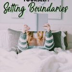 Creating healthy boundaries in your life for yourself and well as relationship boundaries, family boundaries and friend boundaries is what will help give you the space to create the life you want.