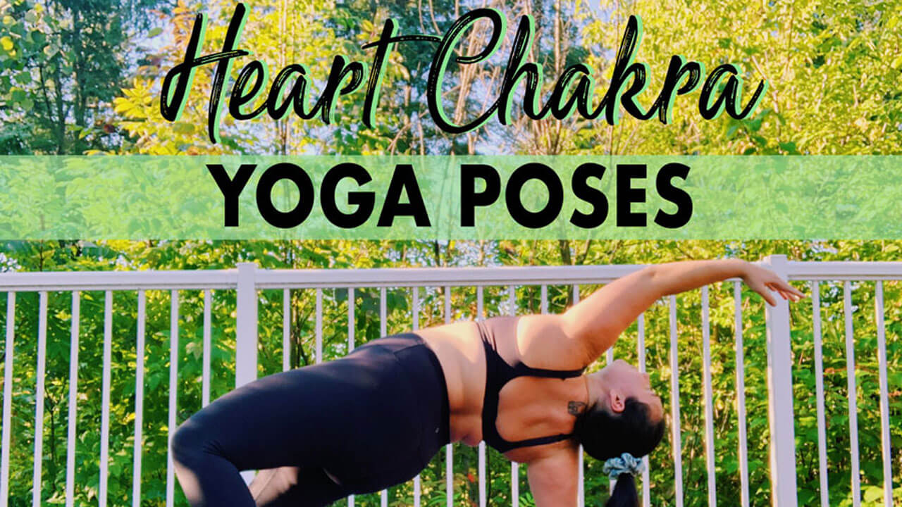 5 Best Heart Chakra Yoga Poses for Compassion & Understanding