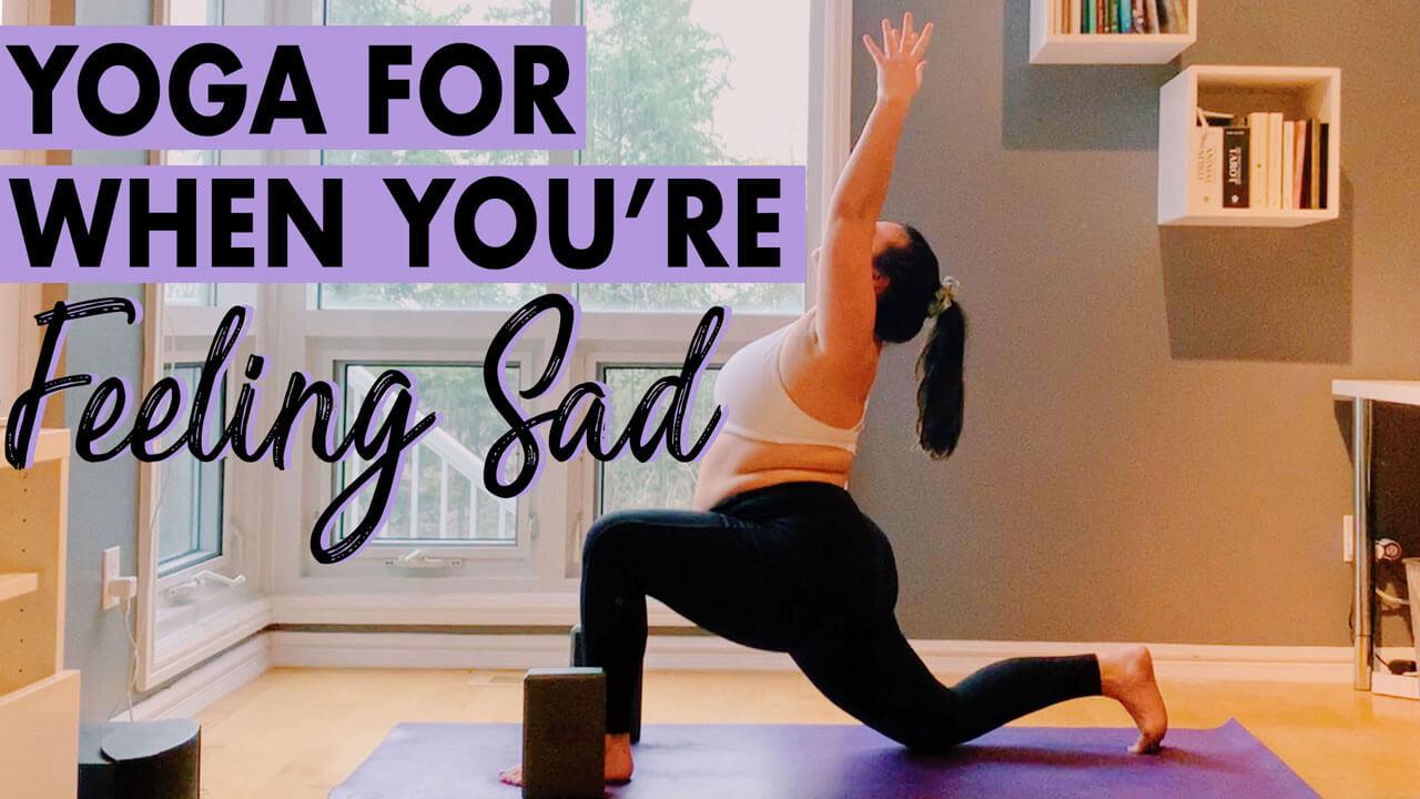 Yoga for Sadness: A Sequence to Embrace Feeling Sad