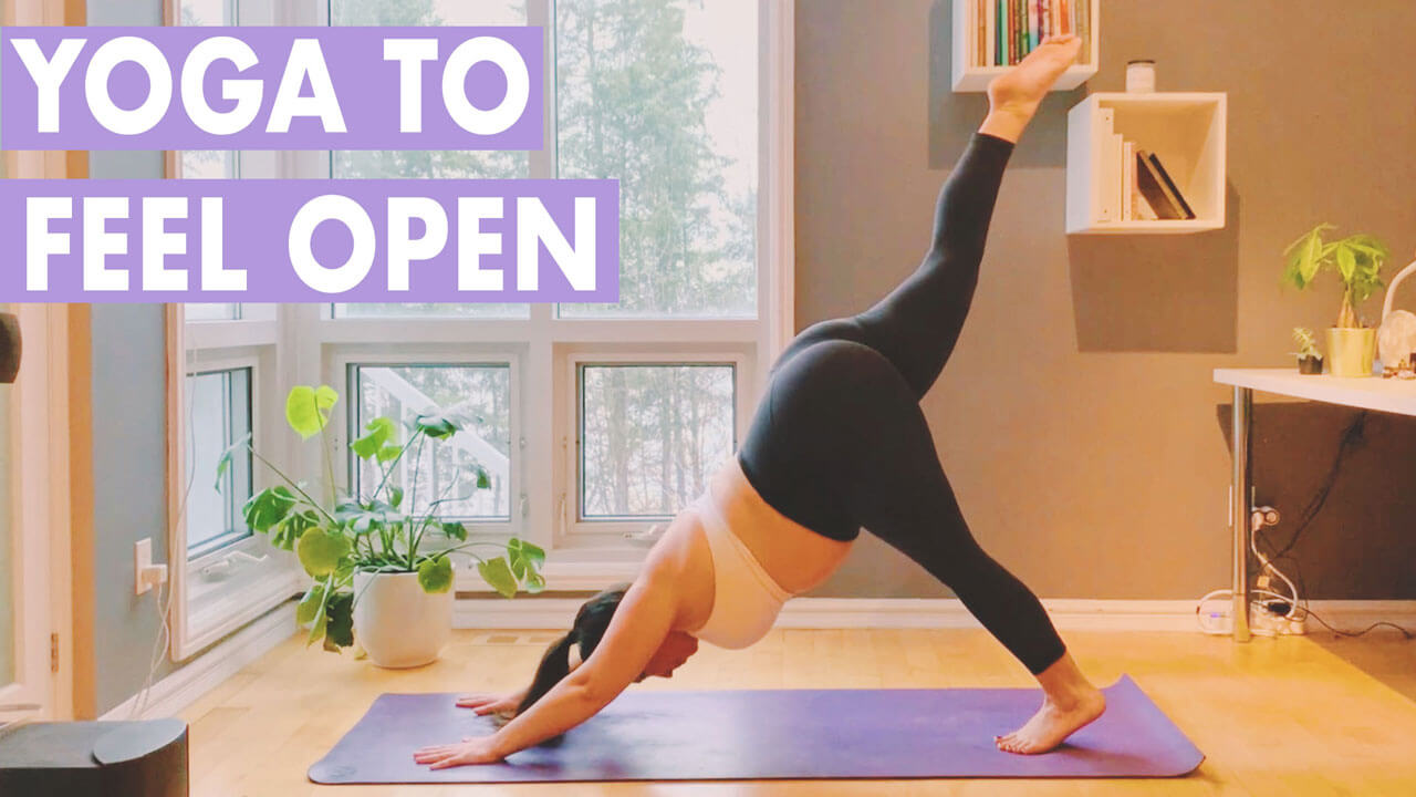 Yoga to Feel Open Flow: Yoga to Open Hips, Body & Mind